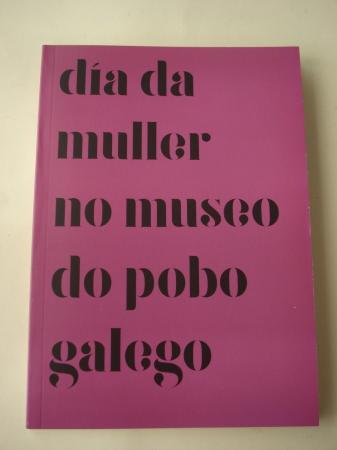 Día da muller no Museo do Pobo Galego. 9 de marzo de 2017