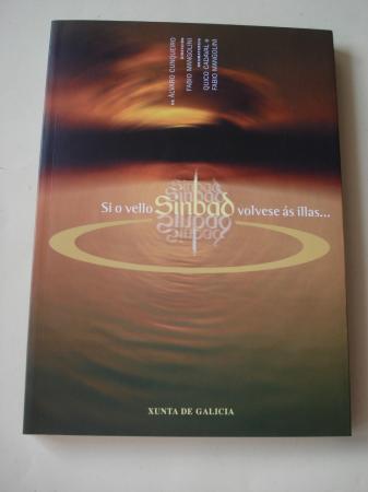 Si o vello Sinbad volvese ás illas... (Inclúe un estudo sobre o teatro de Cunqueiro, de Xosé Mª Paz Gago))