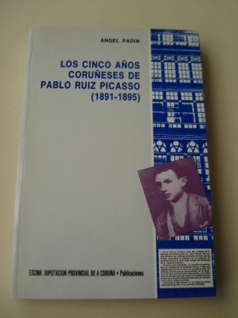 Los cinco años coruñeses de Pablo Ruiz Picasso (1881-1895