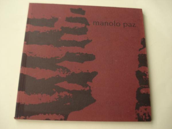 MANOLO PAZ. Catálogo Exposición, Estación Marítima - A Coruña, 1999