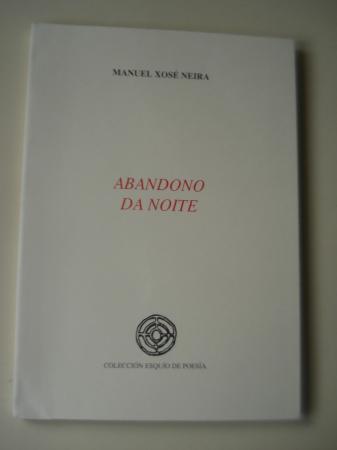 Abandono da noite (XIII Premio Esquío de Poesía)