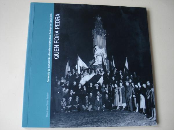 Quen fora pedra. Centenario do monumento a Rosalía na Alameda de Santiago de Compostela