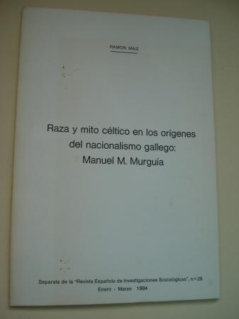 Raza y mito céltico en los orígenes del nacionalismo gallego: Manuel M. Murguía. Separat de la Revista Española de Investigaciones Sociológicas, nº 25, Enero-Marzo, 1984