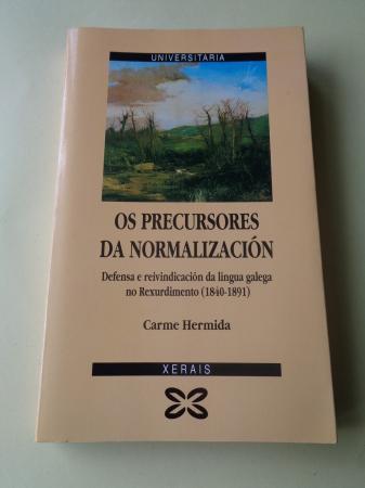 Os precursores da normalización. Defensa e reivindicación da lingua galega no Rexurdimento (1840-1891)