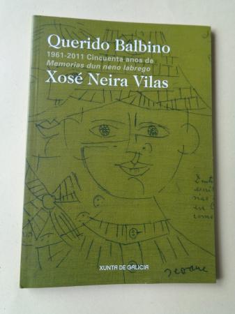 Querido Balbino. 1961-2011. Cincuenta anos de Memorias dun neno labrego. Catálogo Exposición