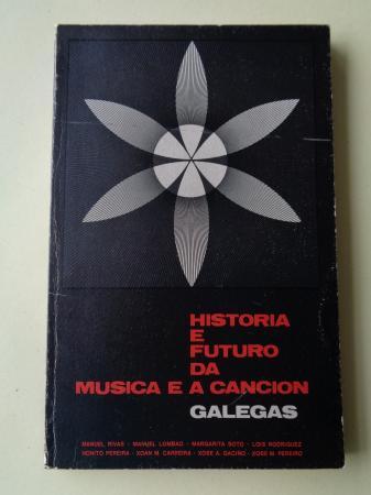 Historia e futuro da música e a canción galegas (M. Rivas - M. LOmbao - M. Soto - Lois Rodríguez - Nonito Pereira - Xoán M. Carreira - Xosé A. Gaciño - Xosé M. Pereiro)