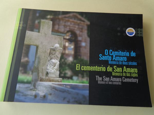 O Cemiterio de Santo Amaro. Memoria de dous séculos - El Cementerio de San Amaro. Memoria de dos siglos - The San Amaro Cemetery. Memory of two centuries (1812-2012). Libro con DVD