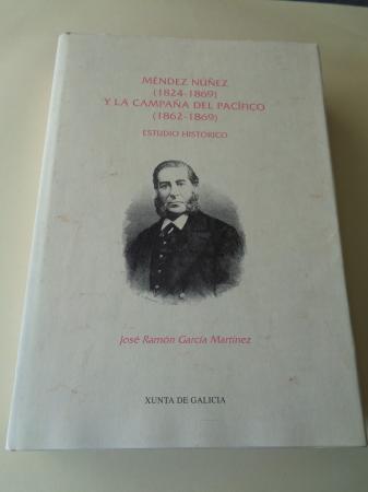 Méndez Núñez (1824-1869) y la Campaña del Pacífico (1862-1869). Estudio histórico