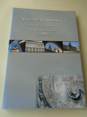 Santiago de Compostela. Tipología constructiva y rehabilitación