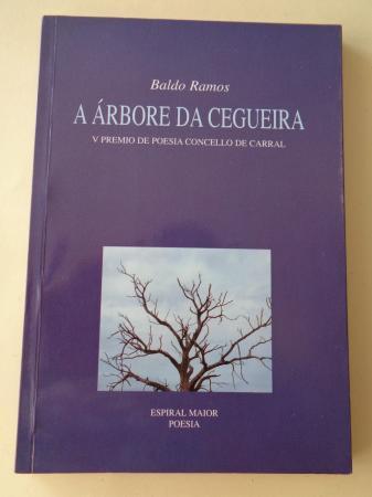 A árbore da ceguerira (V Premio de poesía Concello de Carral)