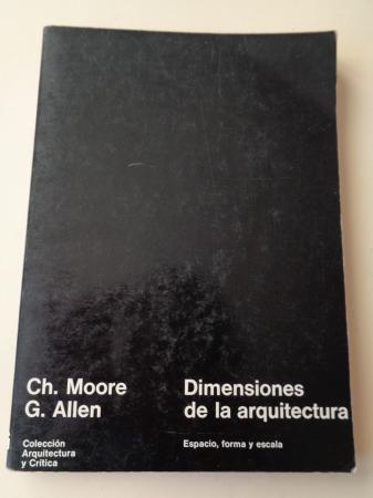 Dimensiones de la arquitectura. Espacio forma y escala