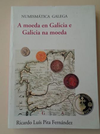 A moeda en Galicia e Galicia na moeda