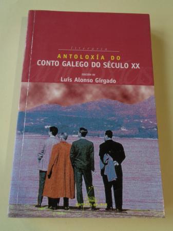 Antoloxía do conto galego do século XX (Edición de L. Alonso Girgado)