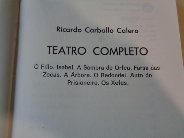 Teatro completo (O fillo - Isabel - A sombra de Orfeu - Farsa das Zocas - A árbore - Auto do prisioneiro - Os xefes