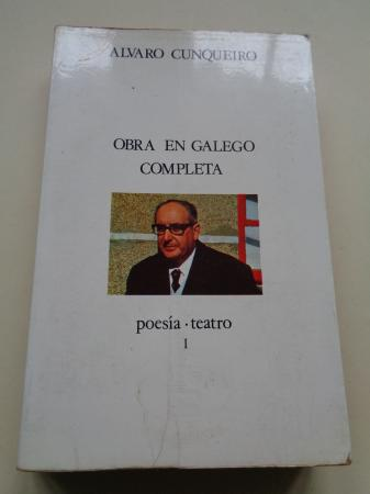 Obra en galego completa I. Poesía. Teatro