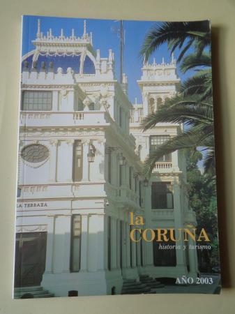 LA CORUÑA. HISTORIA Y TURISMO. AÑO 2003. Publicación anual