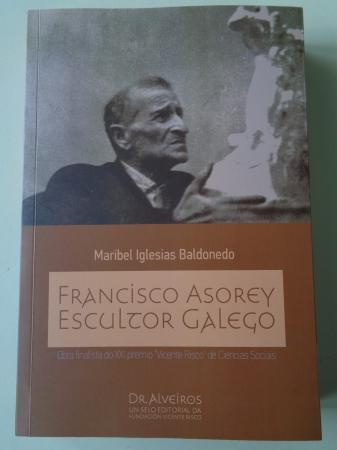 Francisco Asorey. Escultor galego