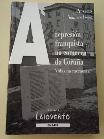 A represión franquista na comarca da Coruña. Vidas na memoria