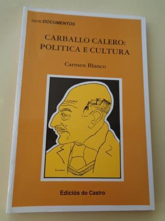 Carballo Calero: Política e cultura