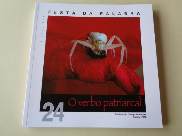 FESTA DA PALABRA SILENCIADA. Publicación Galega Feminista. Nº 24. Galicia, 2008. O verbo patriarcal