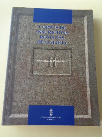 Corpus de inscricións romanas de Galicia. Tomo II: Provincia de Pontevedra