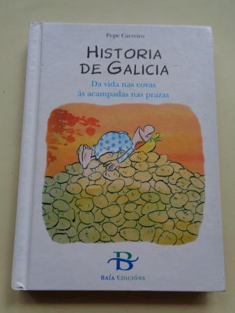 Historia de Galicia. Da vida nas covas ás acampadas nas prazas