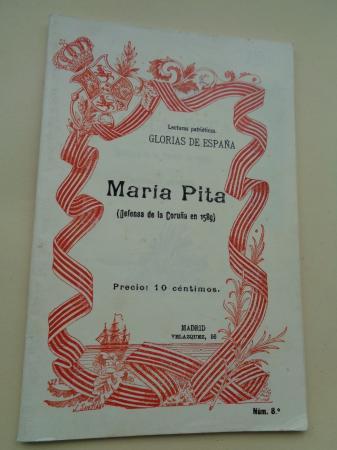 María Pita (Defensa de La Coruña en 1589). Narración histórica. Lectura patrióticas, nº 8 Glorias de España