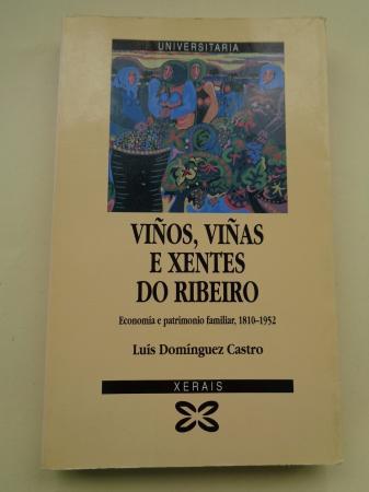 Viños, viñas e xentes do Ribeiro. Economía e patrimonio  familiar, 1810-1952