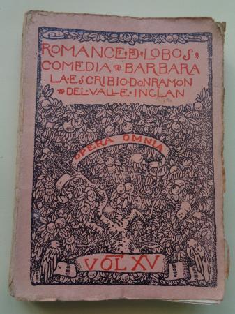 Romance de lobos. Comedia bárbara. Opera Omnia, vol. XV