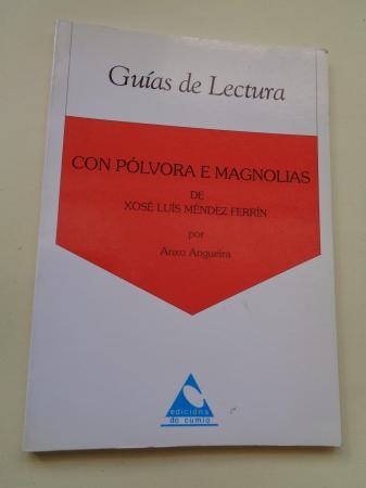 Con pólvora e magnolias de Xosé Luís Méndez Ferrín. Guía de lectura