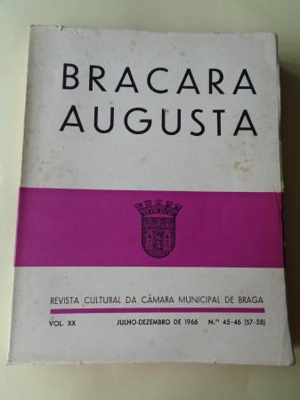BRACARA AUGUSTA. Revista Cultural da Câmara Municipal de Braga. Julho - Dezembro 1966. (Vol. XX - Nº 45-46 (57-58))