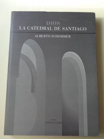 Dios. La Catedral de Santiago (Imaxes fotográficas de gran tamaño). Texto de Gonzalo Anes