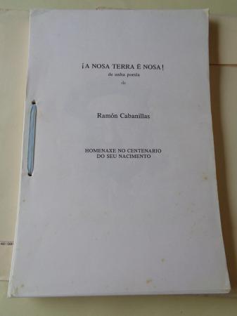 ¡A Nosa Terra é nosa! de unha poesía de Ramón Cabanillas. Homenaxe no centenario do seu nacimento (38 escritores e 41 artistas)
