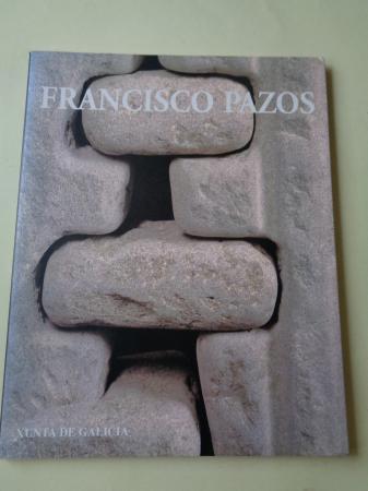 FRANCISCO PAZOS. Esculturas. Catálogo Exposición. San Martiño Pinario, Santiago de Compostela, 1995