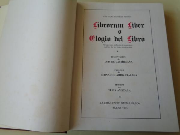 Librorum Liber o Elogio del libro. Orlada con millares de preciosos exlibris de los cinco continentes
