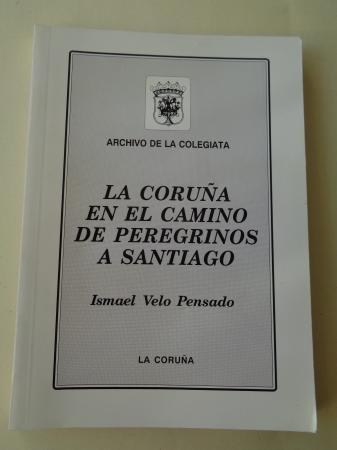 La Coruña en el camino de peregrinos a Santiago