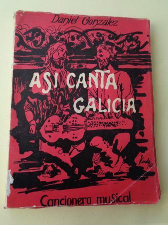 Así canta Galicia. Cancionero popular gallego (Con partituras)