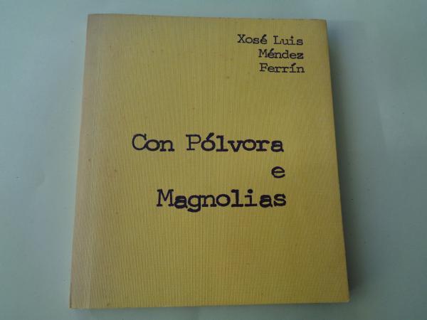 Con pólvora e magnolias  (2ª edición)