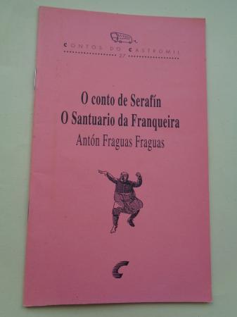 O conto de Serafín / O Santuario da Franqueira
