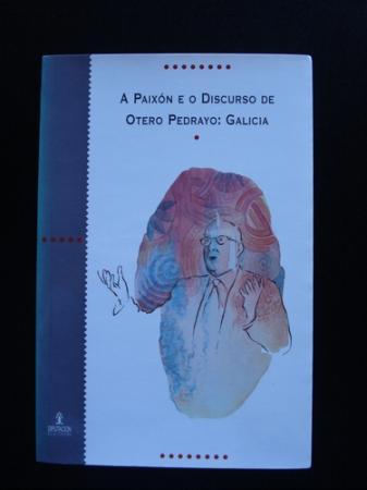 A paixón e o discurso de Otero Pedrayo: Galicia