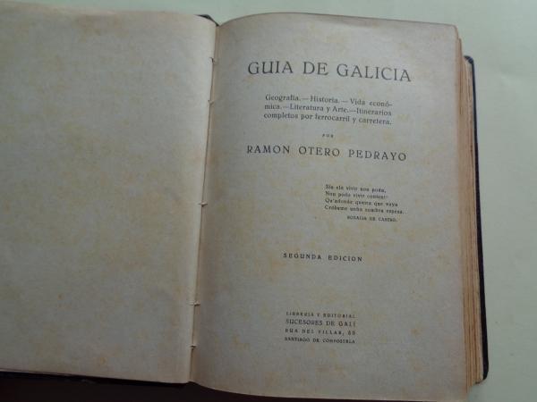 Guía de Galicia. Geografía - Historia - Vida económica - Literatura y Arte - Itinerarios completos por ferrocarril y carretera