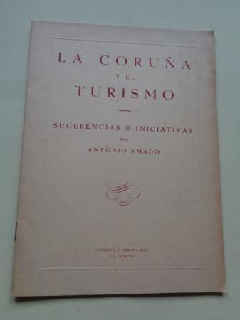 La Coruña y el turismo. Sugerencias e iniciativas