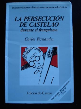 La persecución de Castelao durante el franquismo