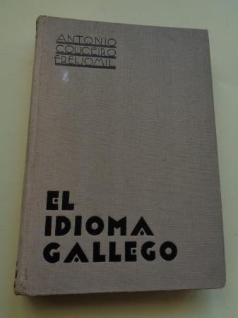 El idioma gallego. Historia, gramática, literatura (Texto en castellano)