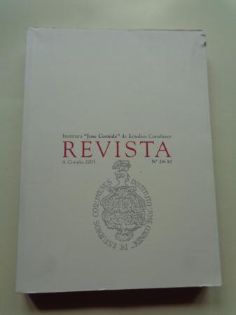 REVISTA. Instituto José Cornide de Estudios Coruñeses. Nº 29-30, A Coruña, 2005
