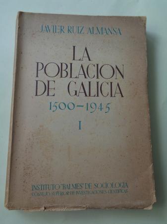 La población de Galicia 1500-1945 según los documentos estadísticos y descriptivos de cada época, Vol. I (Hasta los siglos XVI y XVII)