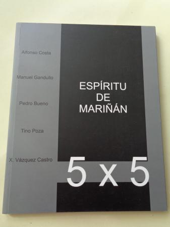 Espíritu de Mariñán. 5 x 5. Alfonso Costa - Manuel Gandullo - Pedro Bueno - Tino Poza - X. Vázquez Castro