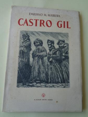 Manuel Castro Gil. Su vida; su obra; su arte