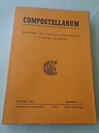 COMPOSTELLANUM. Secciones de Ciencias eclesiásticas y estudios jacobeos. Volumen XXIII. Números 1 - 4, Santiago de Compostela, enero-diciembre 1978