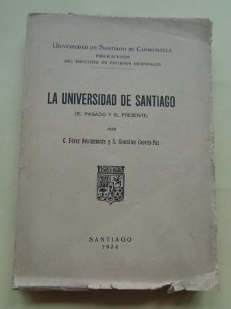 La Universidad de Santiago (El pasado y el presente)